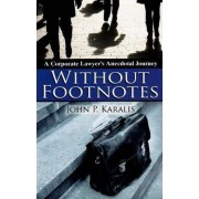 Without Footnotes by John P. Karalis