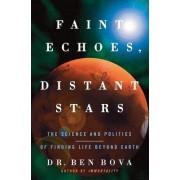 Faint Echoes, Distant Stars by Dr Ben Bova