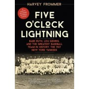 Five O'Clock Lightning by Harvey Frommer