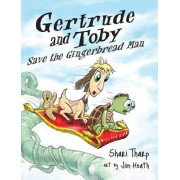 Gertrude and Toby Save the Gingerbread Man