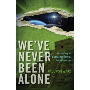 We'Ve Never Been Alone by Paul Von Ward