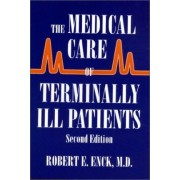 The Medical Care of Terminally Ill Patients by Robert E. Enck