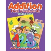 Addition - Math Crosswords - Math Puzzle Workbook Volume 2 by Smarter Activity Books For Kids
