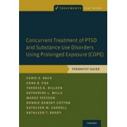 Concurrent Treatment of PTSD and Substance Use Disorders Using Prolonged Exposure (COPE) by Sudie E. Back