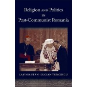 Religion and Politics in Post-communist Romania by Assistant Professor of Political Science Lavinia Stan