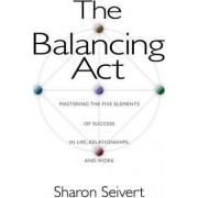 The Balancing Act by Sharon Seivert