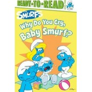 The Smurfs: Why Do You Cry, Baby Smurf? by Peyo