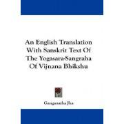 An English Translation with Sanskrit Text of the Yogasara-Sangraha of Vijnana Bhikshu by Ganganatha Jha