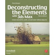 Deconstructing the Elements with 3ds Max by Pete Draper