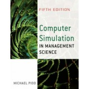 Computer Simulation in Management Science by Michael Pidd