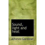 Sound, Light and Heat by Alfonzo Gardiner