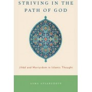 Striving in the Path of God by Asma Afsaruddin