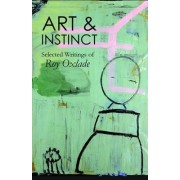 Art & Instinct: Selected Writings of Roy Oxlade by Roy Oxlade