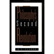 Philosophy's Second Revolution by D. S. Clarke