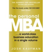 Josh Kaufman The Personal MBA: A World-Class Business Education in a Single Volume