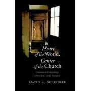 Heart of the World, Center of the Church by David L. Schlinder