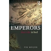 Emperors Don't Die in Bed by Fik Meijer
