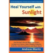 Heal Yourself with Sunlight by Andreas Moritz