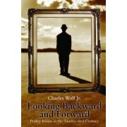 Looking Backward and Forward by Charles Wolf