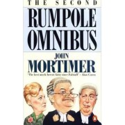 The Second Rumpole Omnibus: Rumpole for the Defence;Rumpole and the Golden Thread; Rumpole's Last Case by Sir John Mortimer