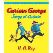 Curious George/Jorge El Curioso by H A Rey