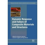 Dynamic Response and Failure of Composite Materials and Structures by Valentina Lopresto