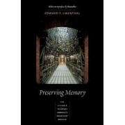 Preserving Memory by Edward Linenthal