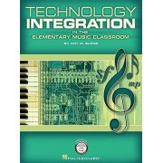 Technology Integration in the Elementary Music Classroom by Amy M. Burns
