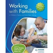 Working with Families in Children's Centres and Early Years Settings by Margy Whalley