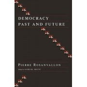 Democracy Past and Future by Pierre Rosanvallon