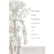 Becoming Beside Ourselves by Brian Rotman