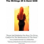 The Writings of a Demi God by Rajindra Narinesingh