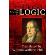 The Science of Logic by G W F Hegel