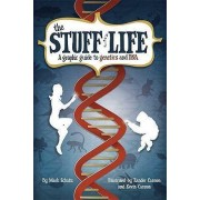 The Stuff of Life by Mark Schultz