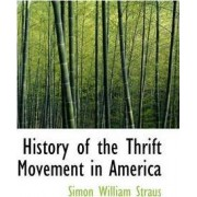 History of the Thrift Movement in America by Simon William Straus