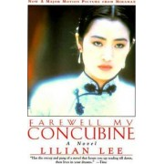 Farewell My Concubine by Lilian Lee