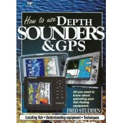 How to Use Depth Sounders and GPS by Fred Studden