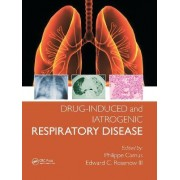 Drug-Induced and Iatrogenic Respiratory Disease by Philippe Camus