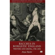 Bacchus in Romantic England by Anya Taylor