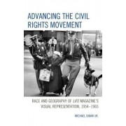 Advancing the Civil Rights Movement: Race and Geography of Life Magazine's Visual Representation, 1954 1965