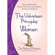 The Velveteen Principles for Women: Shatter the Myth of Perfection and Embrace All That You Really Are