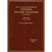 Cases, Text and Problems on Federal Income Taxation by Alan Gunn