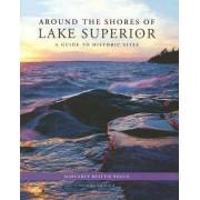 Around the Shores of Lake Superior by Margaret Beattie Bogue