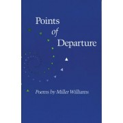Points of Departure by Miller Williams