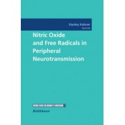 Nitric Oxide and Free Radicals in Peripheral Neurotransmission by Stanley Kalsner