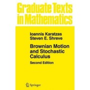 Brownian Motion and Stochastic Calculus by Ioannis Karatzas