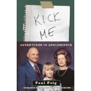 Kick ME by Feig Paul