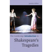 The Cambridge Introduction to Shakespeare's Tragedies by Janette Dillon