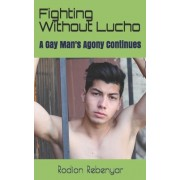 Fighting Without Lucho: A Gay Man's Agony Continues
