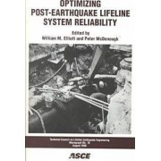 Optimizing Post-earthquake Lifeline System Reliability by William M. Elliott